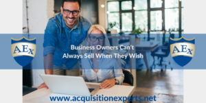 Business Owners Can't Always Sell When They Wish