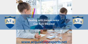 Dealing with Inexperience Can Ruin the Deal