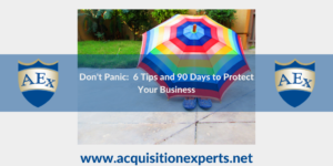 Don't Panic: 6 Tips and 90 Days to Protect Your Business